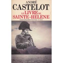 Le livre de Sainte-Hélène -...