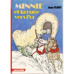 Minnie et la ruée vers l'or - Jane Flory