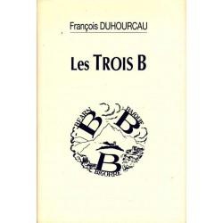 Les Trois B - François...