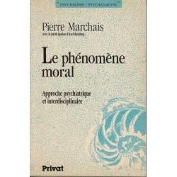 Le phénomène moral - Pierre...