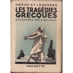 Les tragédies grecques - E. Maynial