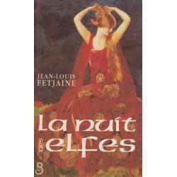 La nuit des elfes - Jean-Louis Fetjaine