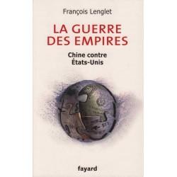 La guerre des empires - François Lenglet