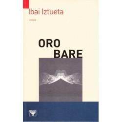 Oro bare - Ibai Iztueta