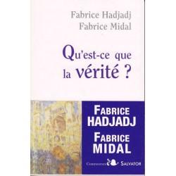 Qu'est-ce que la vérité ? - Fabrice Hadjadj/Fabrice Midal