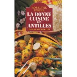 La bonne cuisine des Antilles - Roselyne Ribère