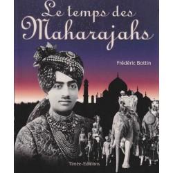 Le temps des Maharajahs -...