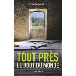 Tout près, le bout du monde - Maud Lethielleux