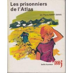 Les prisonniers de l'Atlas - Pierre Saint-Denis