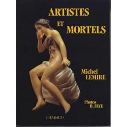 Artistes et mortels - Michel Lemire