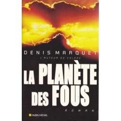 La planète des fous - Denis Marquet