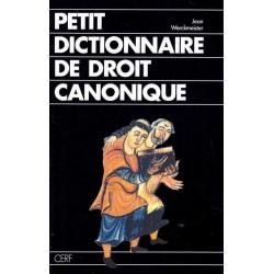 Petit dictionnaire de droit canonique - J. Werckmeister