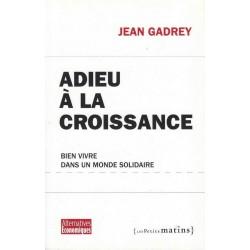 Adieu à la croissance - Jean Gadrey