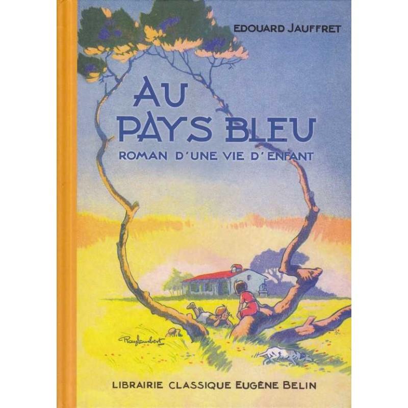 Au pays bleu, roman d'une vie d'enfant - Edouard Jauffret
