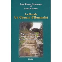 La morale chemin d'humanité - J-P Etcheverry/L. Crouzat