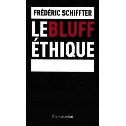 Le bluff éthique - Frédéric Schiffter