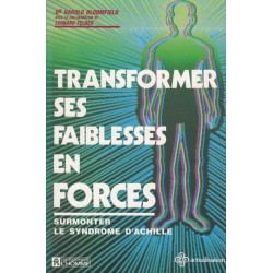 Transformer ses faiblesses...