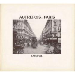 Autrefois... Paris - Larousse