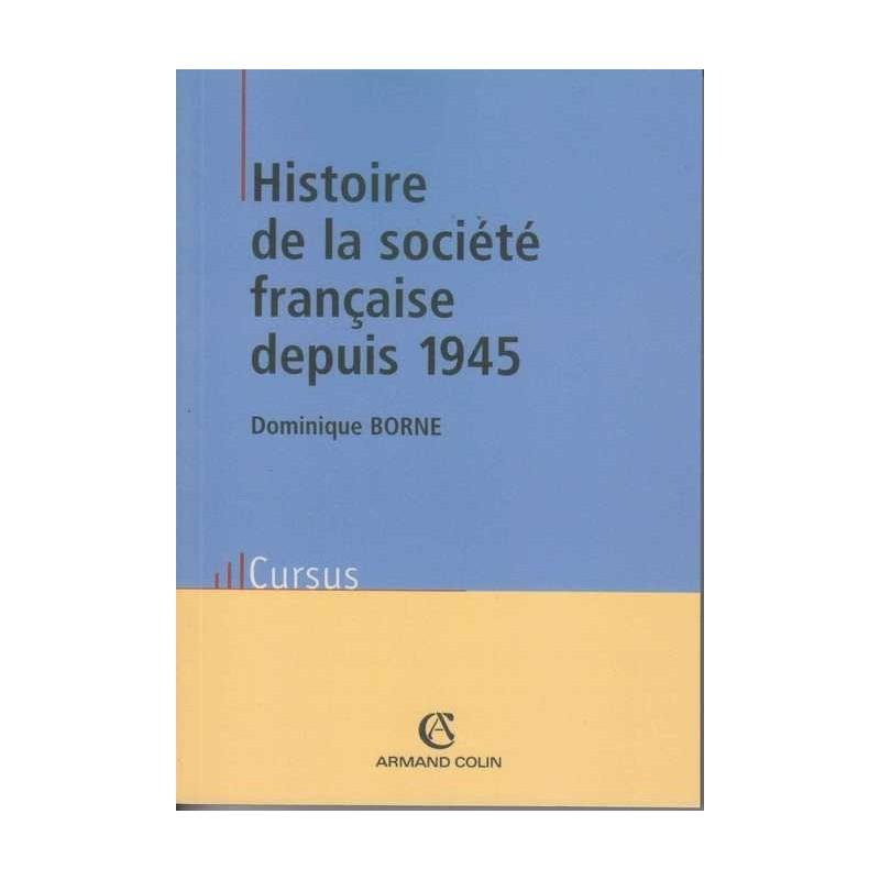 Histoire de la société française depuis 1945 - D. Borne