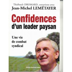 Confidences d'un leader paysan - J.-M. Lemétayer