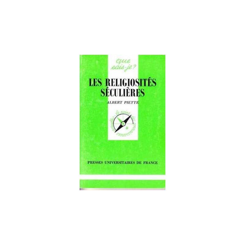 Les religiosités séculières - Albert Piette
