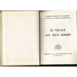 Le village aux yeux fermés - Monique Peyrouton de Ladebat