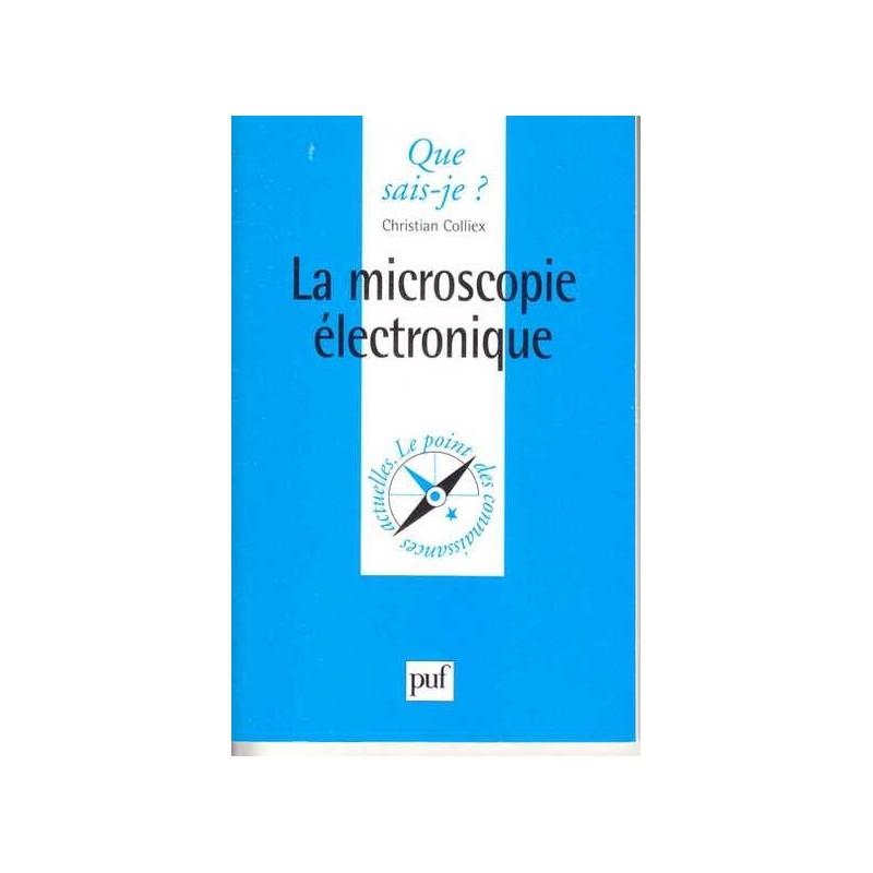 La microscopie electronique - Christian Colliex
