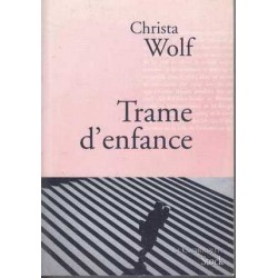 Trame d'enfance - Christa Wolf